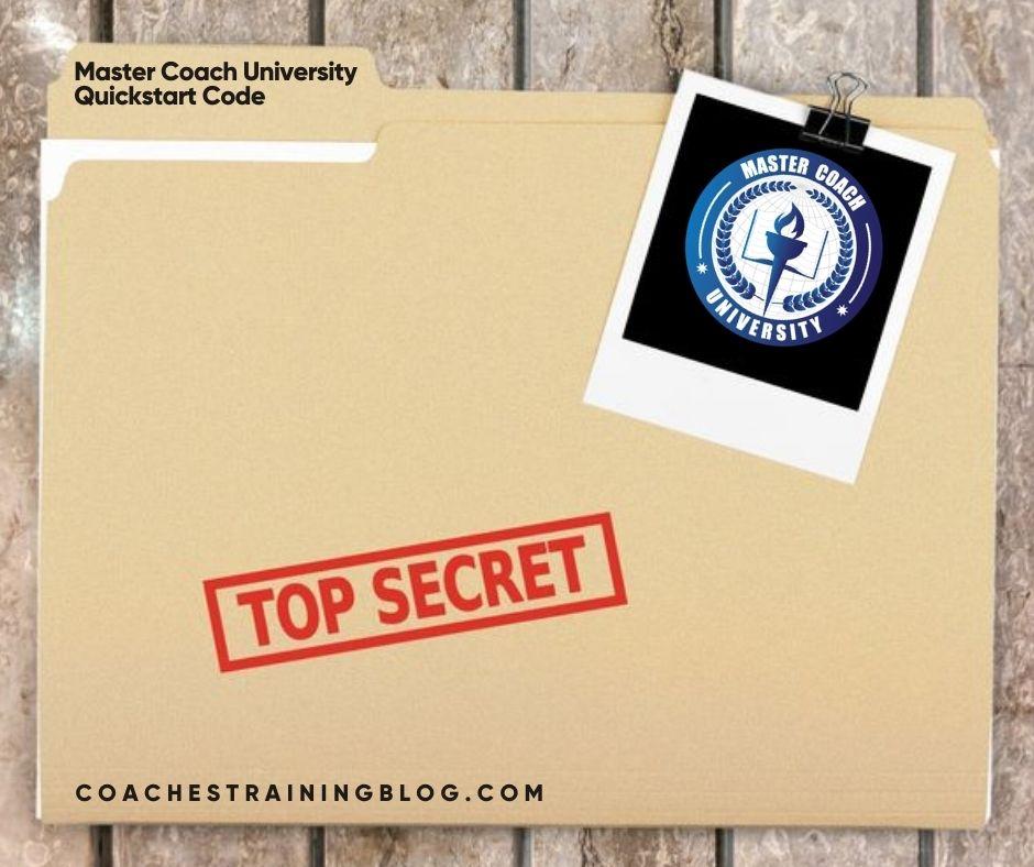 Top Secret! Master Coach University Quickstart Code