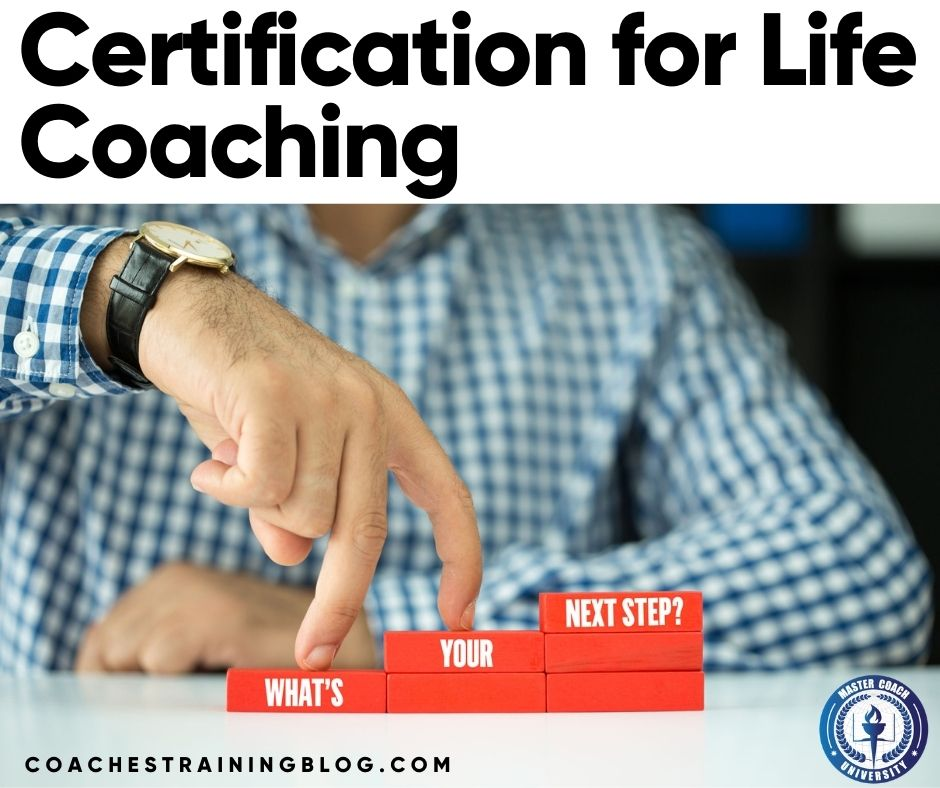 Certification for Life Coaching – What's Next?