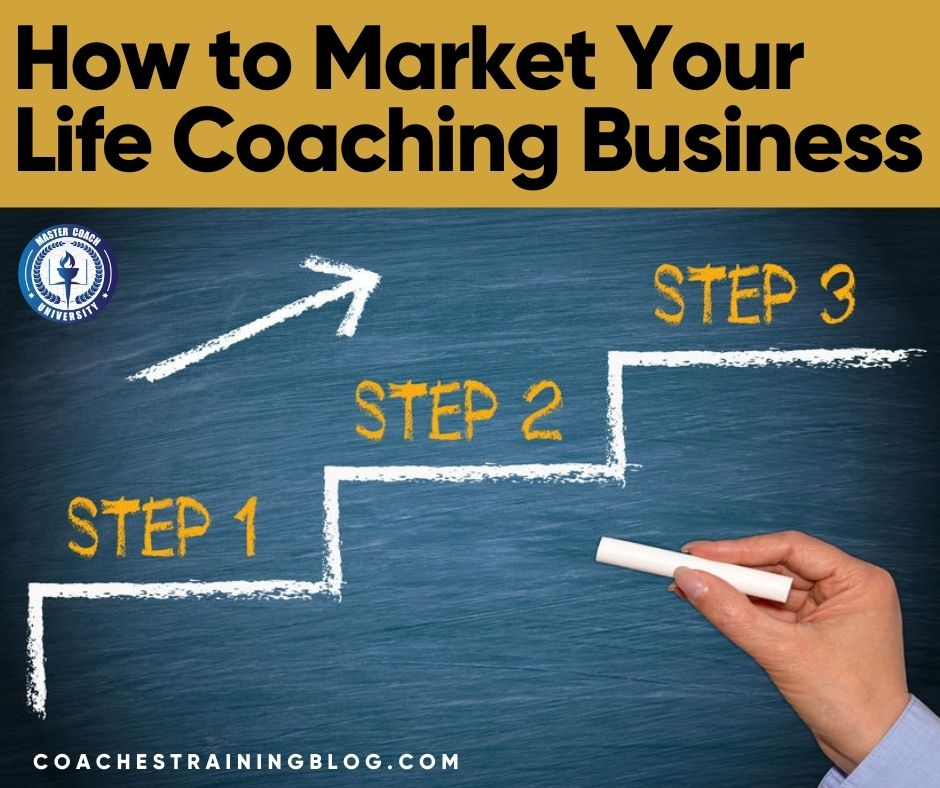 How to Market Your Life Coaching Business: 3-Step Plan