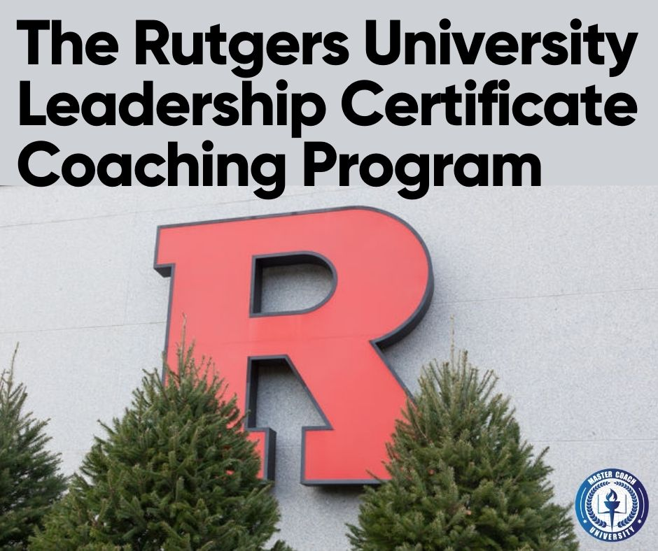 The Rutgers University Leadership Certificate Coaching Program