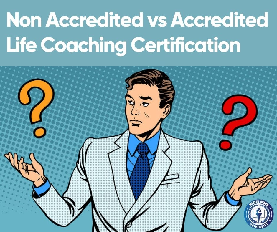 Non Accredited vs Accredited Life Coaching Certification – Does it Really Matter?