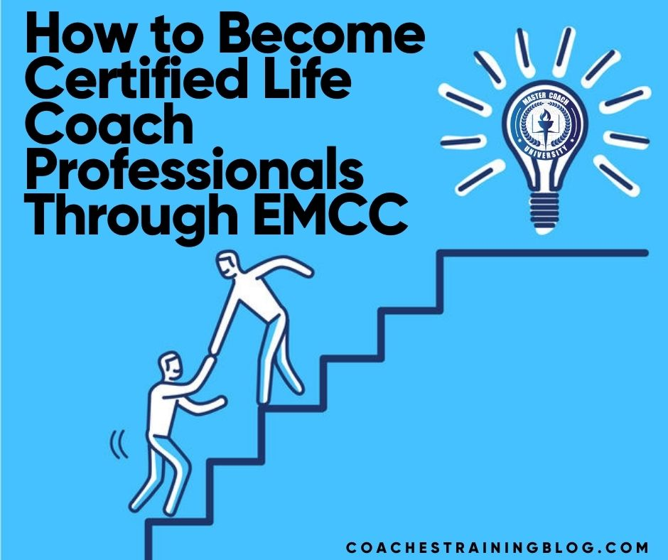How to Become Certified Life Coach Professionals Through EMCC