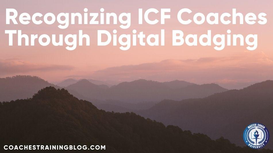 Recognizing ICF Coaches Through Digital Badging