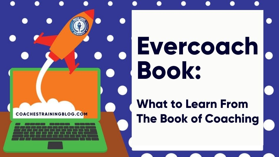 Evercoach Book: What to Learn From The Book of Coaching