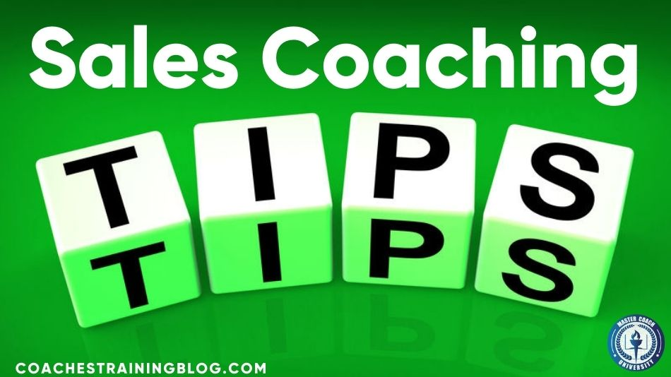 Nine Sales Coaching Tips Techniques Proven to Work