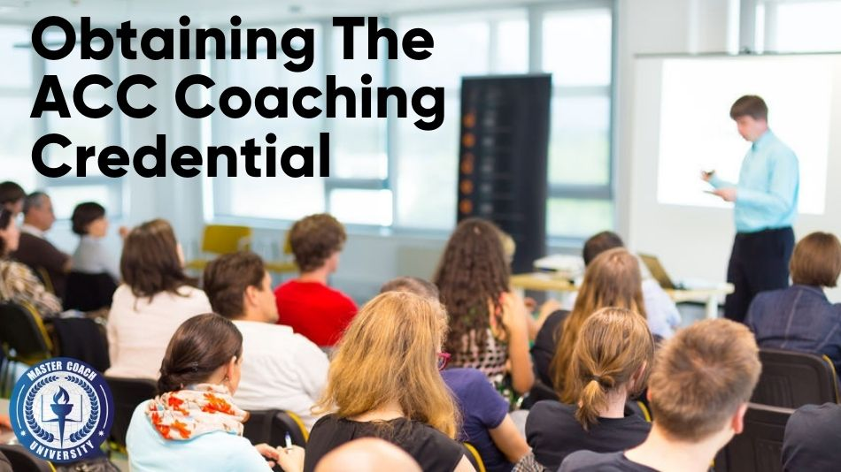 Obtaining The ACC Coaching Credential