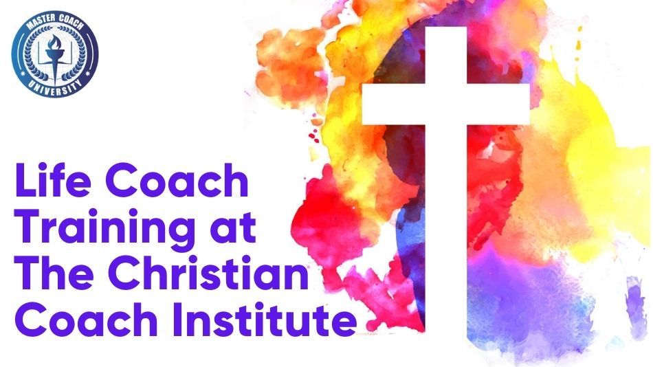 Coach Training Definition – Life Coach Training at The Christian Coach Institute