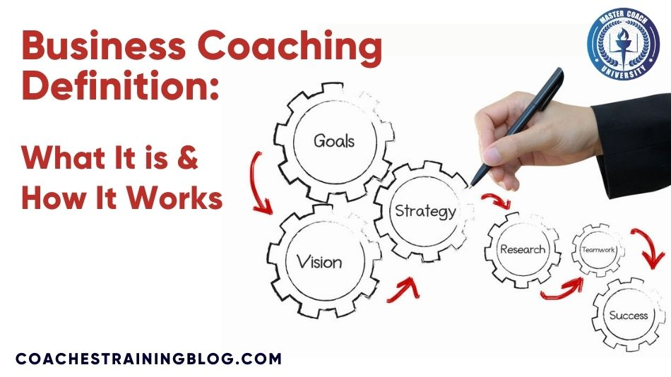 Business Coaching Definition: What It is & How It Works