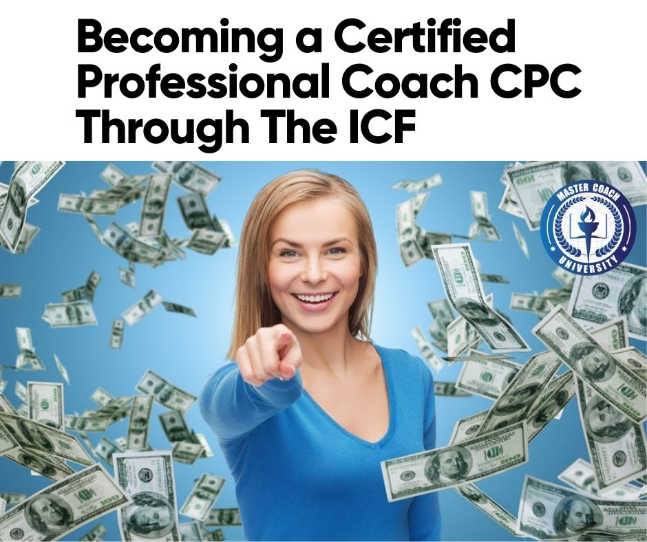 Becoming a Certified Professional Coach CPC Through The ICF