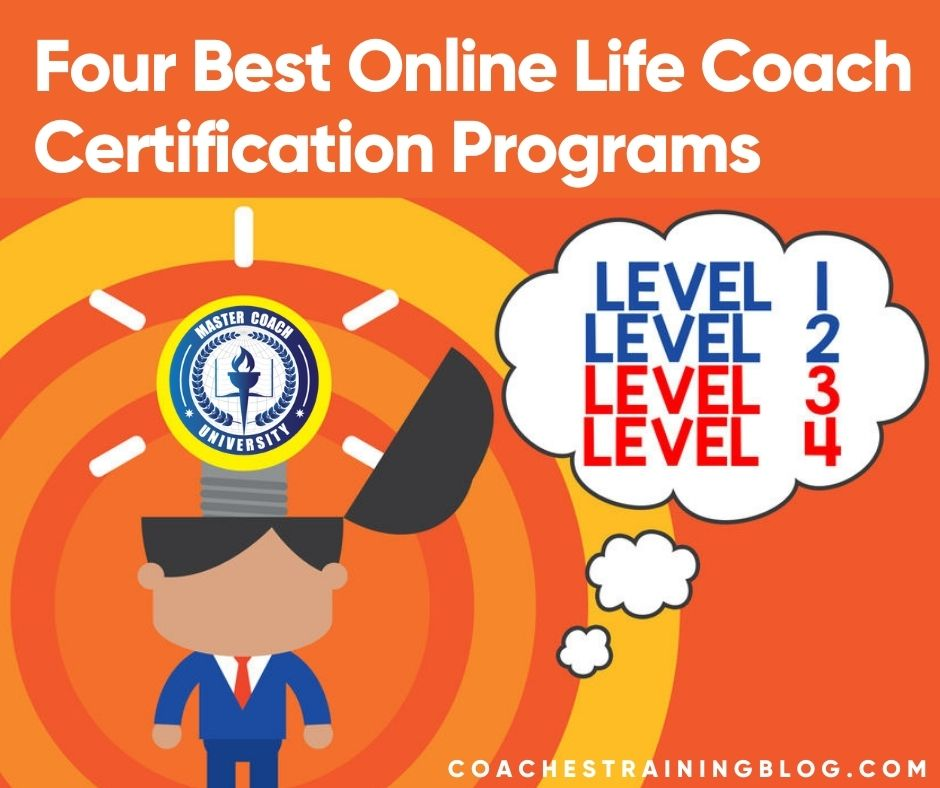 Life Coach Certification Programs – Four Top Online Programs to Choose From