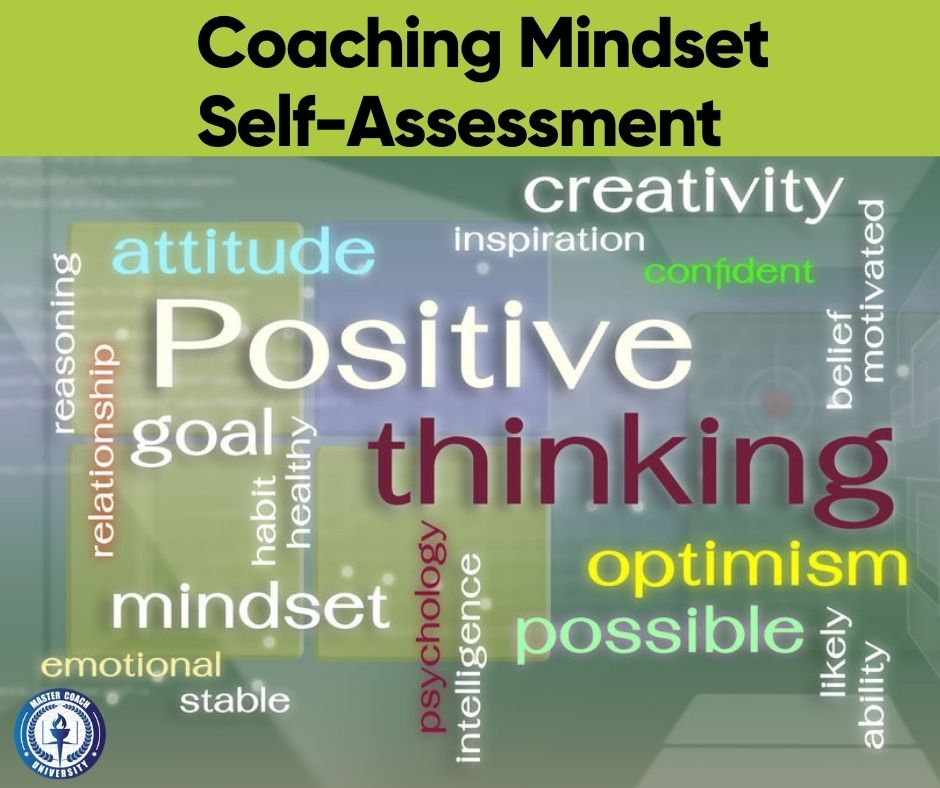 Improve Your Efficiency as a Coach by Performing a Coaching Mindset Self-Assessment