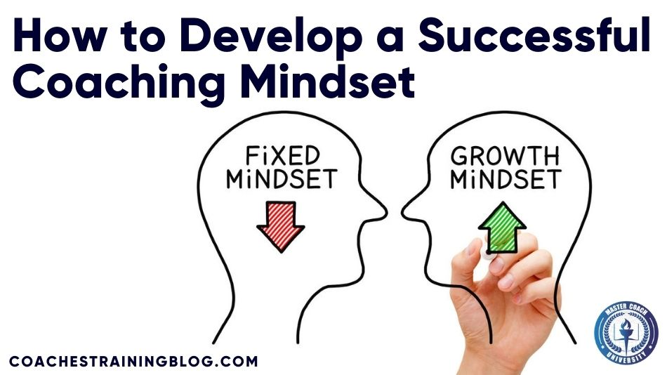 How to Develop a Successful Coaching Mindset