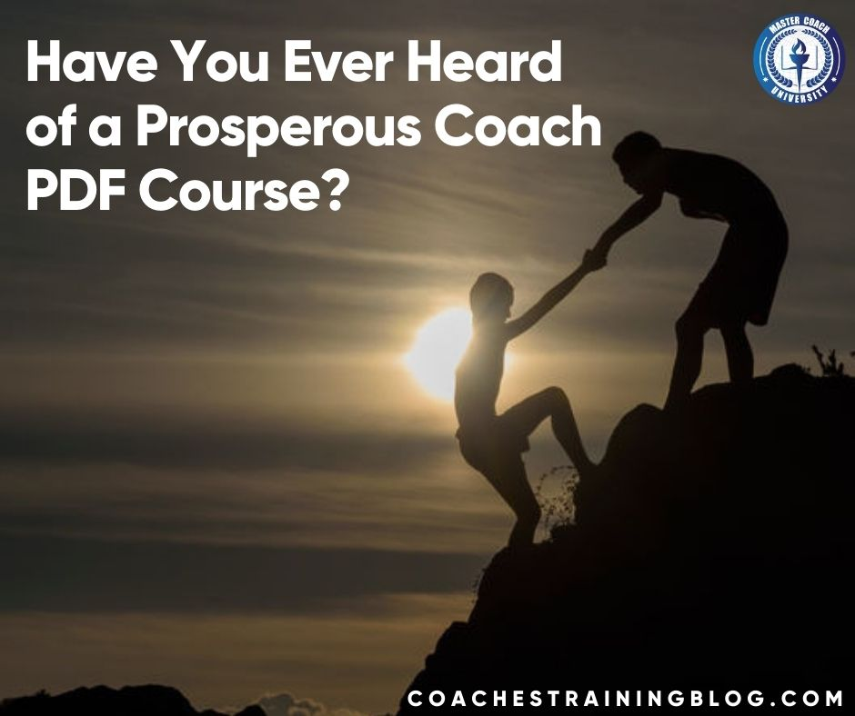 Have You Ever Heard of a Prosperous Coach PDF Course?