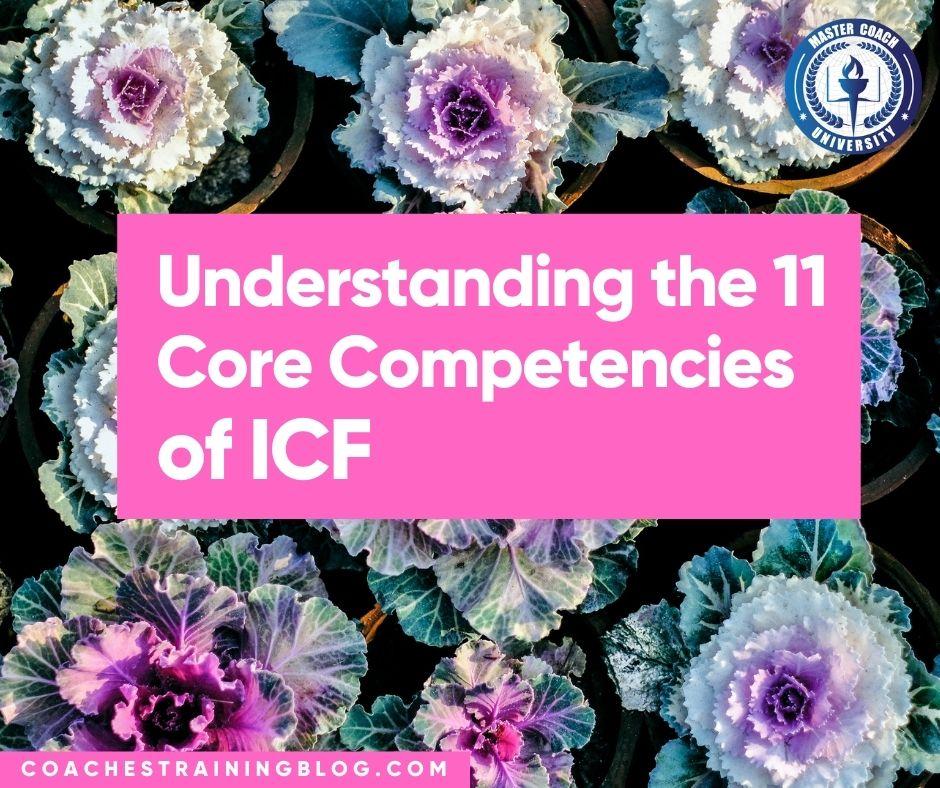 Understanding the 11 Core Competencies of ICF