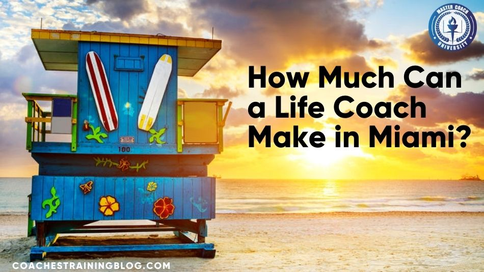 The Average Life Coach Salary Florida – How Much Can a Life Coach Make in Miami?