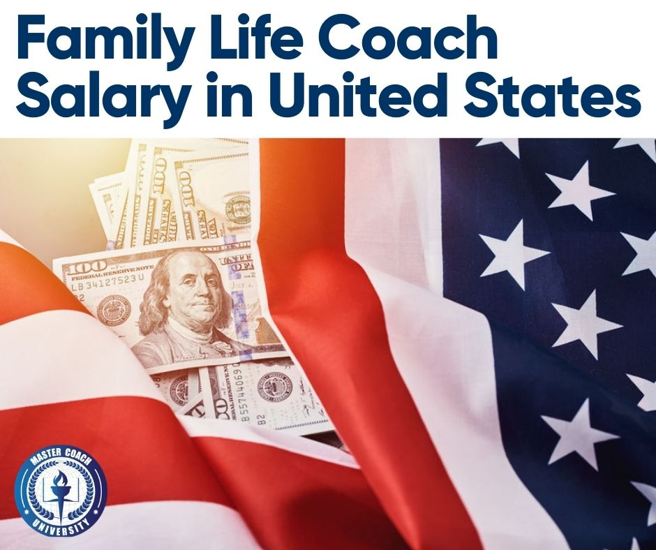 What Does The Family Life Coach Salary Look Like in The United States?