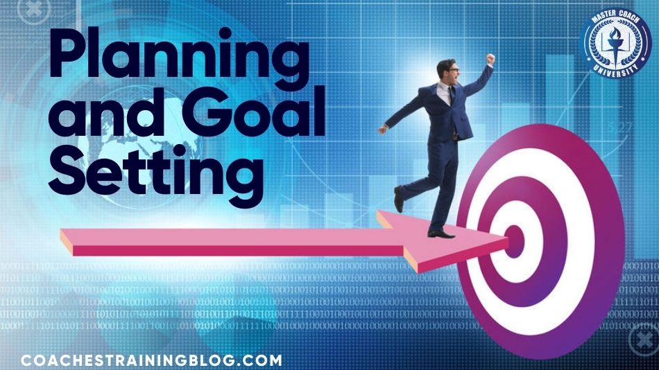 The Important of Planning and Goal Setting in Life Coaching