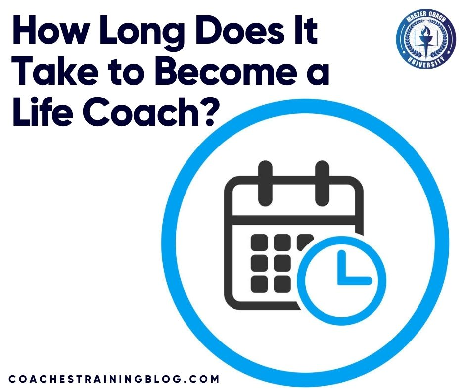 How Long Does It Take to Become a Life Coach?