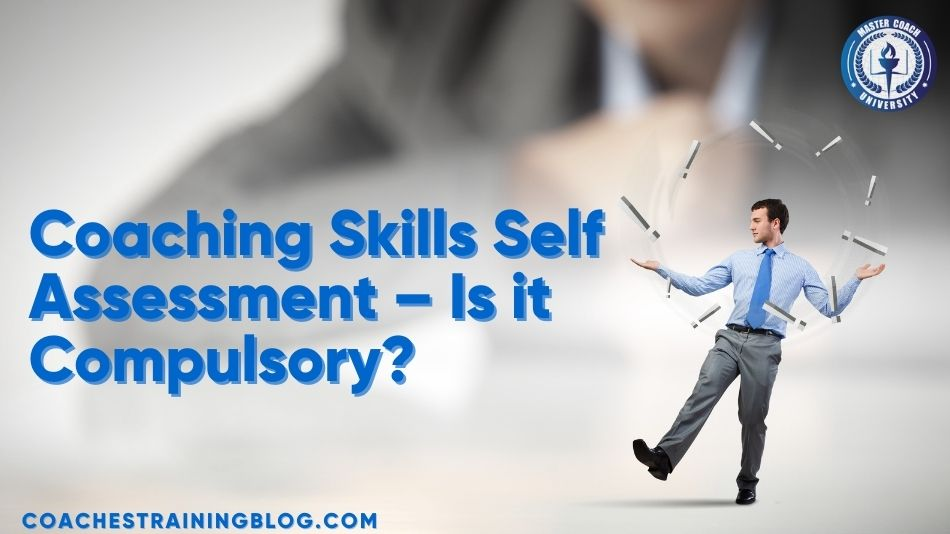 Coaching Skills Self Assessment – Is it Compulsory?