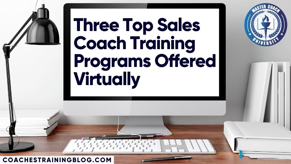 Three Top Sales Coach Training Programs Offered Virtually