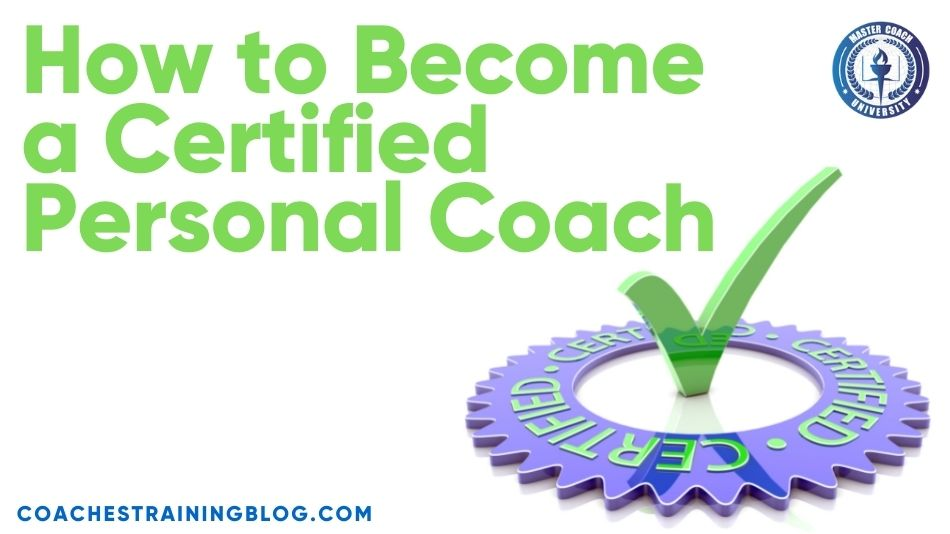 How to Become a Certified Personal Coach