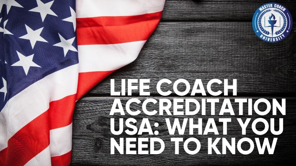 Life Coach Accreditation USA: What You Need to Know