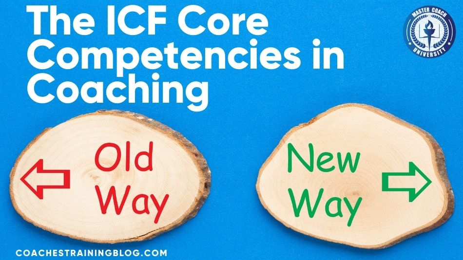 New vs Old: The ICF Core Competencies in Coaching