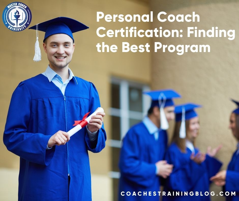 Personal Coach Certification: Finding the Best Program
