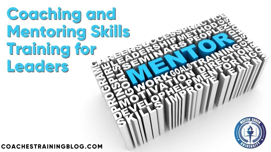 Coaching and Mentoring Skills Training for Leaders