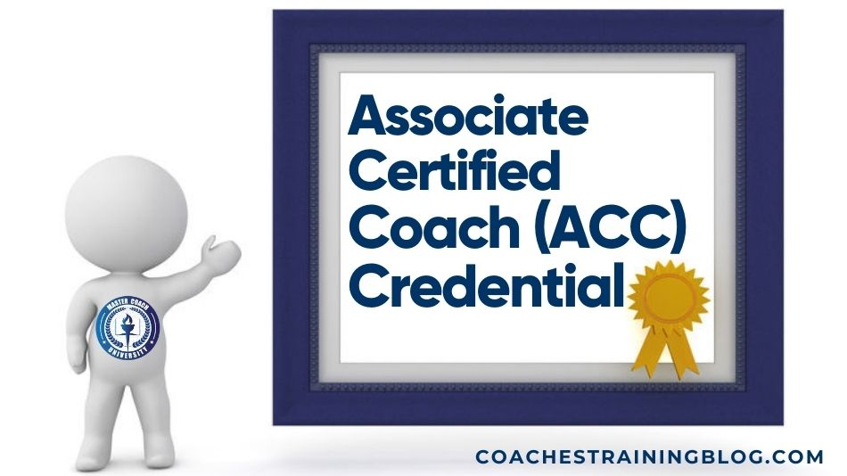 Become Certified Coach: The Associate Certified Coach (ACC) Credential