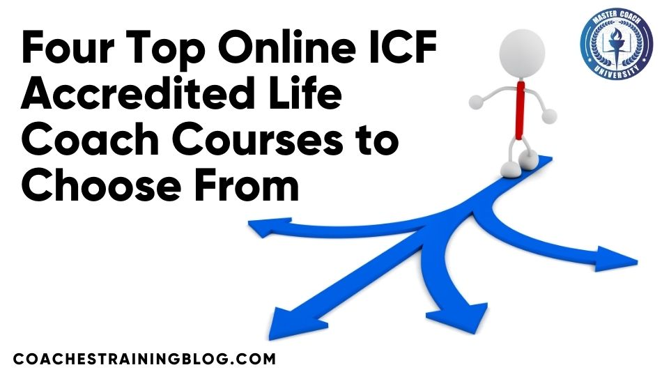 Four Top Online ICF Accredited Life Coach Courses to Choose From