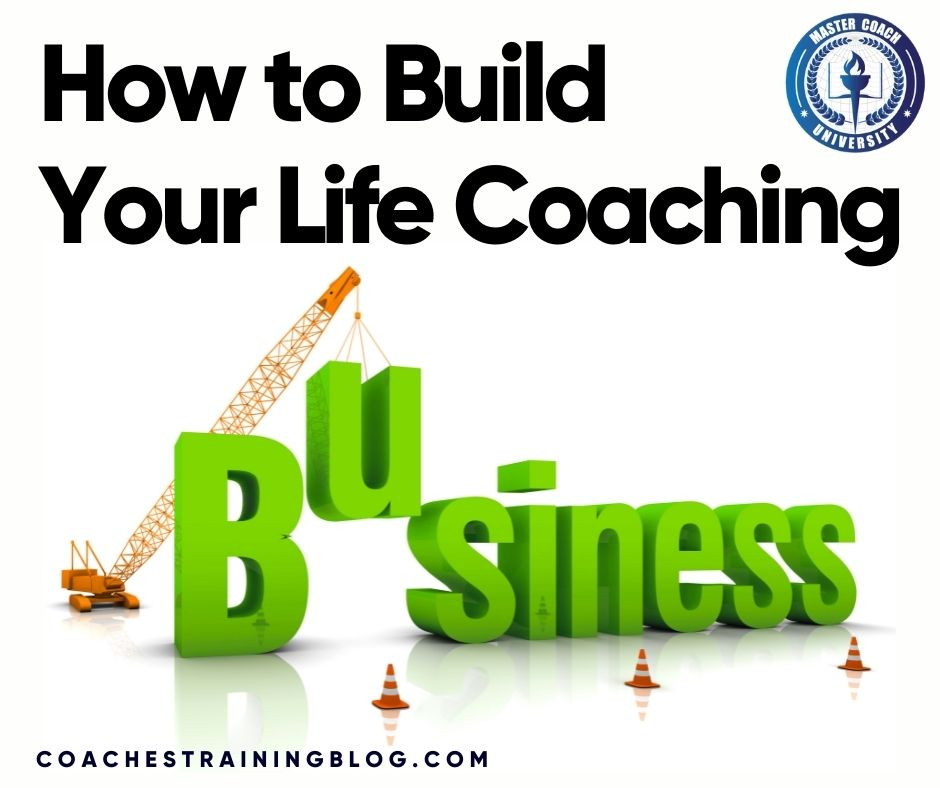 How to Build Your Life Coaching Business