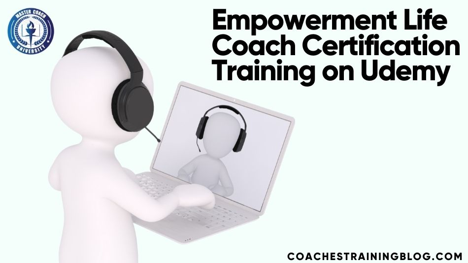 Empowerment Life Coach Certification Training on Udemy